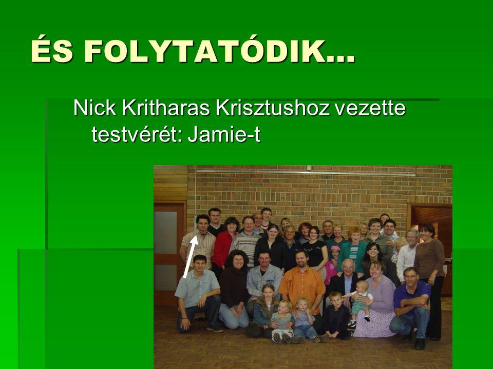 ÉS FOLYTATÓDIK… Nick Kritharas Krisztushoz vezette testvérét: Jamie-t