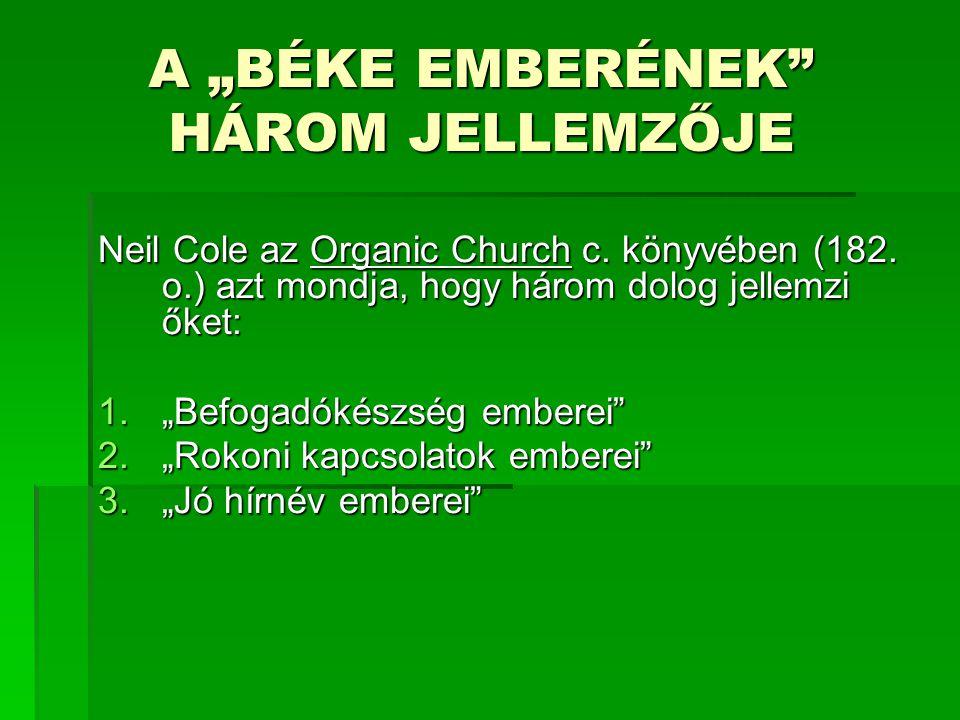 """A """"BÉKE EMBERÉNEK HÁROM JELLEMZŐJE Neil Cole az Organic Church c."""