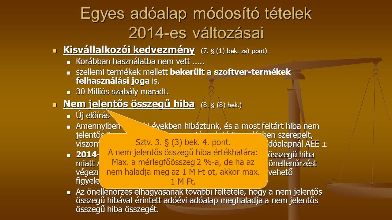 Egyes adóalap módosító tételek 2014-es változásai Kisvállalkozói kedvezmény (7.
