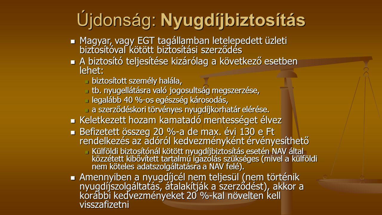 Újdonság: Nyugdíjbiztosítás Magyar, vagy EGT tagállamban letelepedett üzleti biztosítóval kötött biztosítási szerződés Magyar, vagy EGT tagállamban le