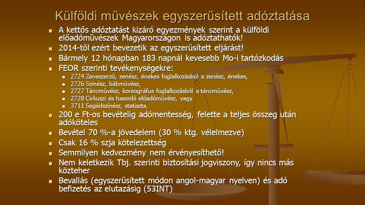 Külföldi művészek egyszerűsített adóztatása A kettős adóztatást kizáró egyezmények szerint a külföldi előadóművészek Magyarországon is adóztathatók.