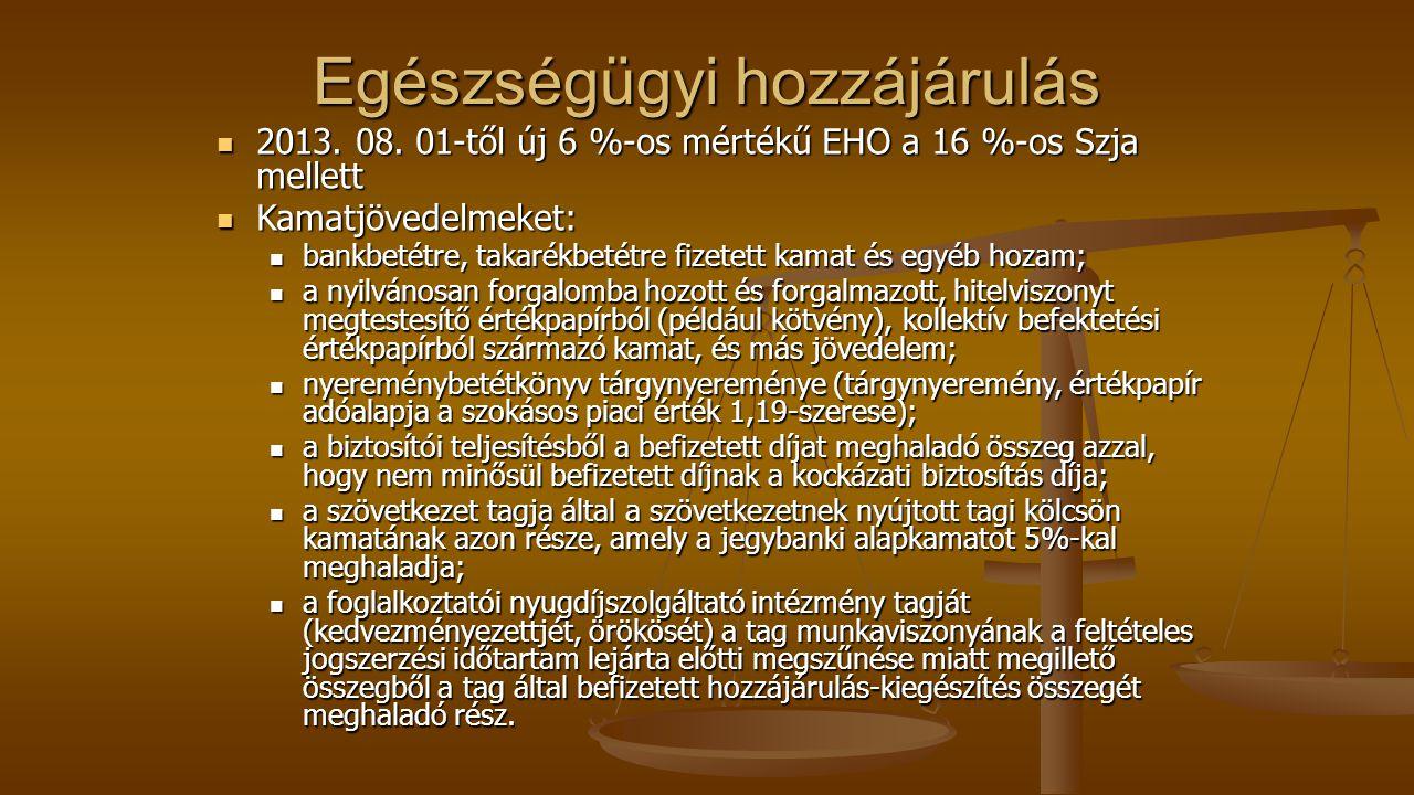 Egészségügyi hozzájárulás 2013. 08. 01-től új 6 %-os mértékű EHO a 16 %-os Szja mellett 2013. 08. 01-től új 6 %-os mértékű EHO a 16 %-os Szja mellett