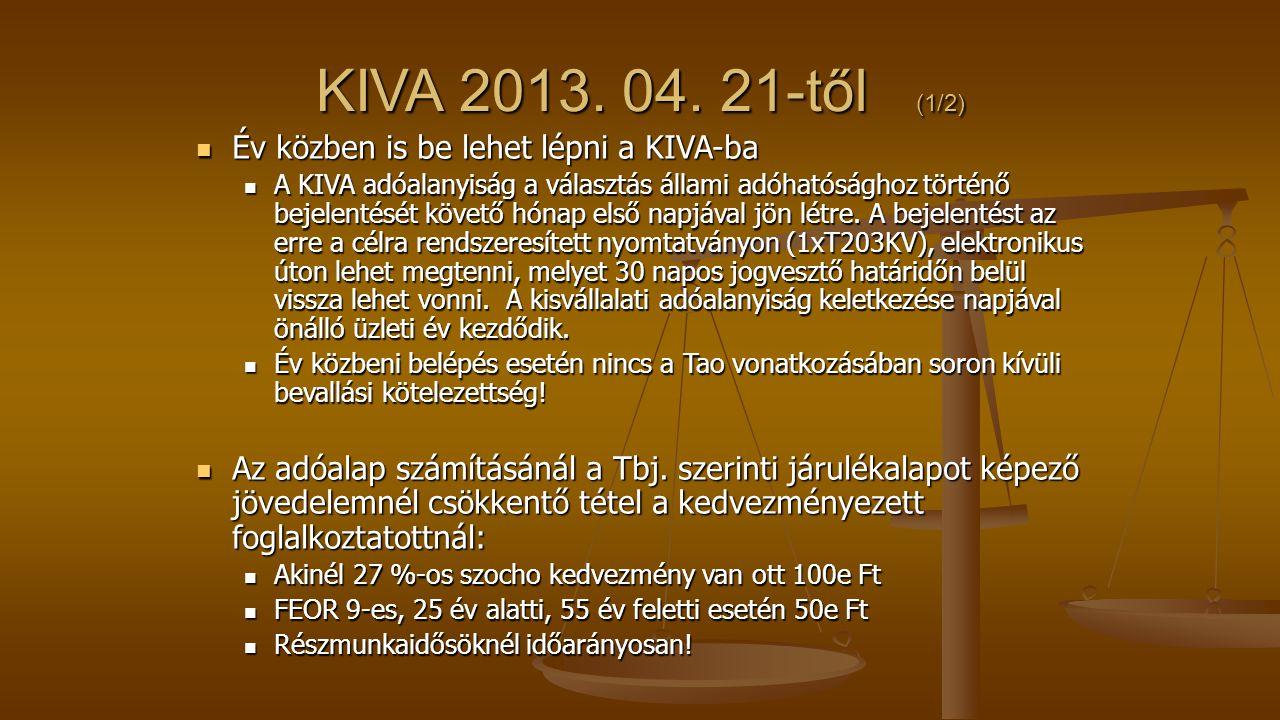KIVA 2013. 04. 21-től (1/2) Év közben is be lehet lépni a KIVA-ba Év közben is be lehet lépni a KIVA-ba A KIVA adóalanyiság a választás állami adóható