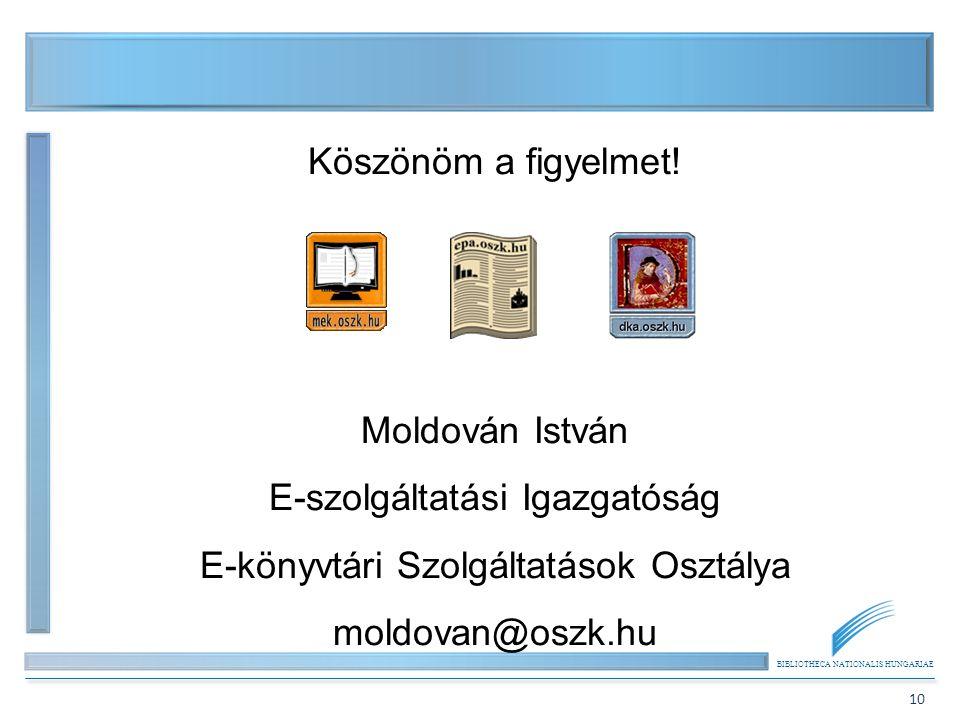 BIBLIOTHECA NATIONALIS HUNGARIAE 10 Köszönöm a figyelmet.