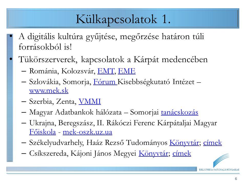 BIBLIOTHECA NATIONALIS HUNGARIAE 6 Külkapcsolatok 1.