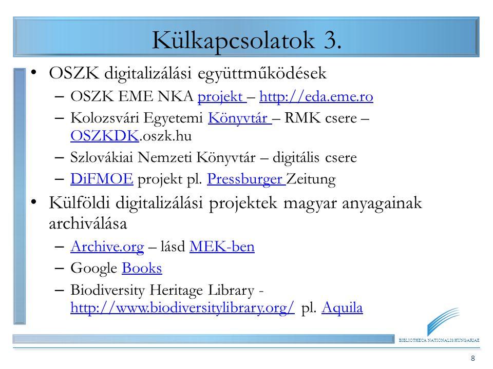 BIBLIOTHECA NATIONALIS HUNGARIAE 8 Külkapcsolatok 3.