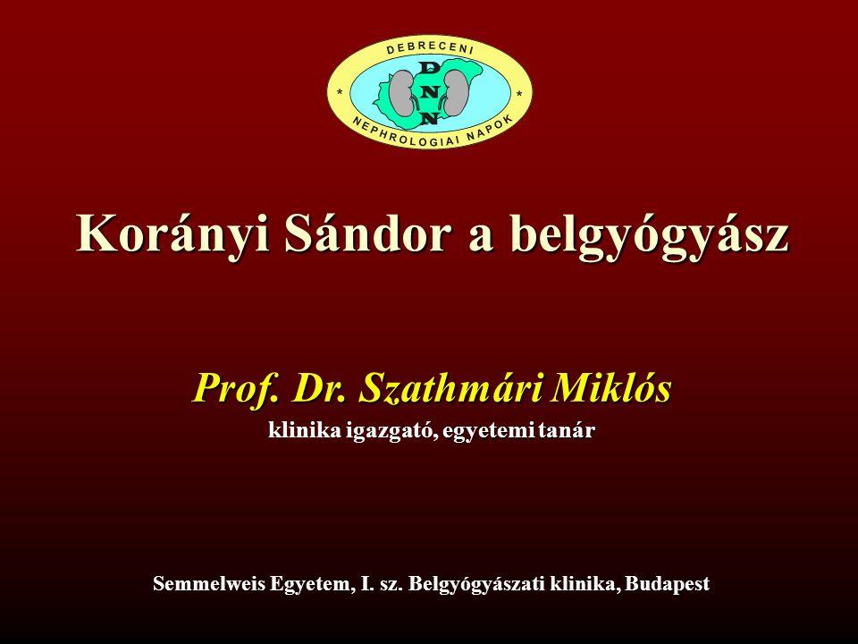 báró Korányi Sándor a belgyógyász (mit jelent a Korányi-iskola?) Dr.