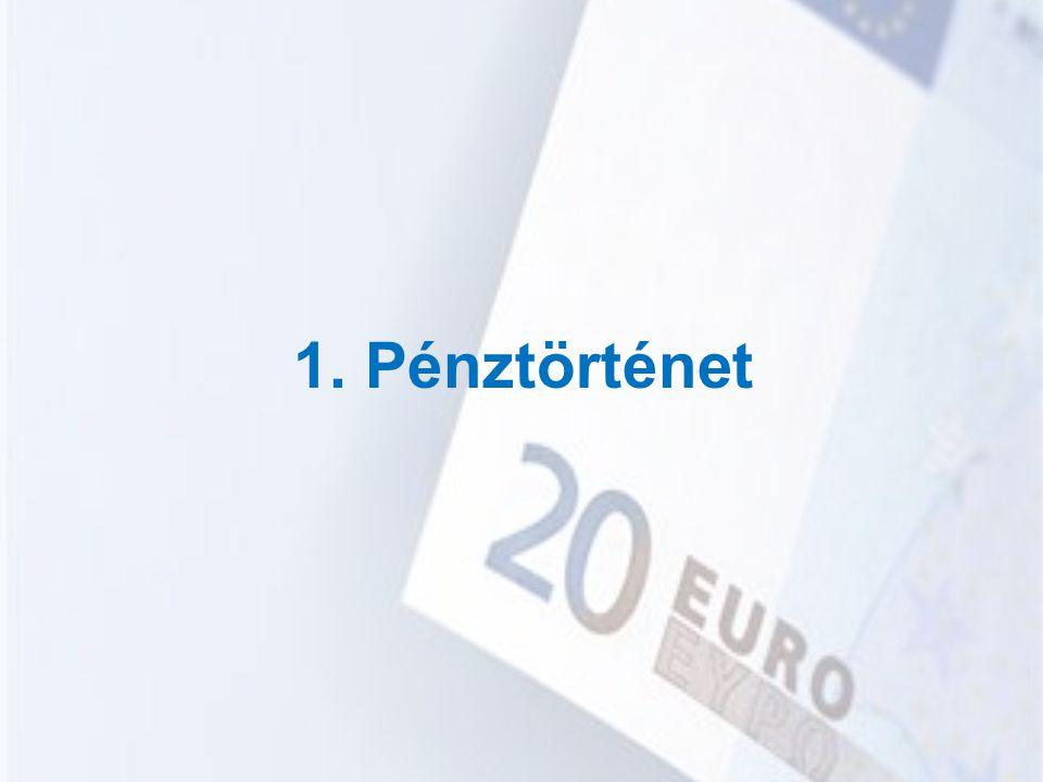 A pénz megjelenése Ókor kezdete Árutermelés Felesleg csere közvetlen: Áru 1 - Áru 2 közvetett: Áru 1 - Pénz - Áru 2