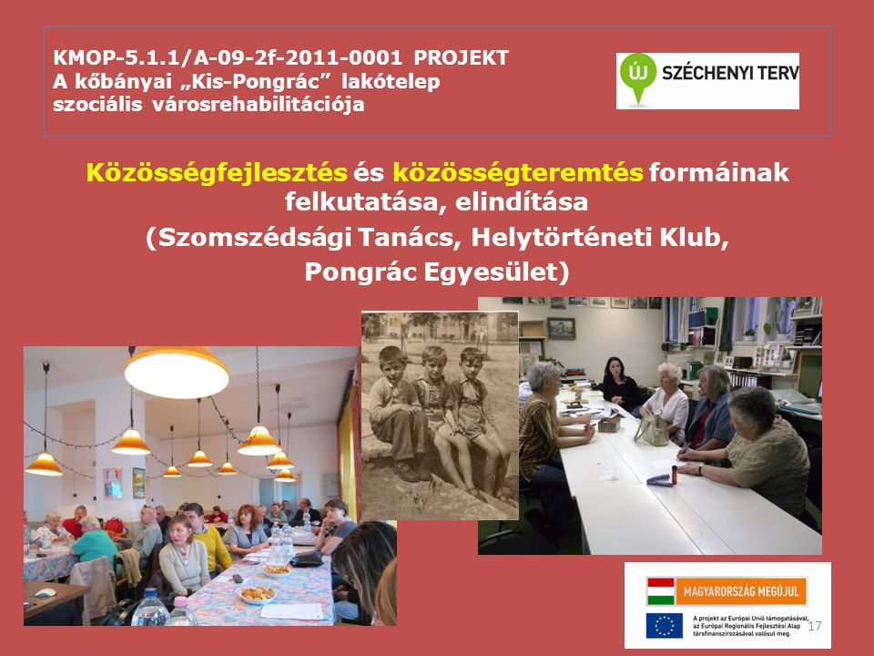"""KMOP-5.1.1/A-09-2f-2011-0001 PROJEKT A kőbányai """"Kis-Pongrác"""" lakótelep szociális városrehabilitációja Közösségfejlesztés és közösségteremtés formáina"""