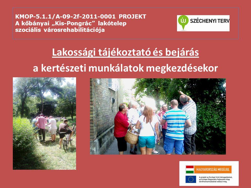 """KMOP-5.1.1/A-09-2f-2011-0001 PROJEKT A kőbányai """"Kis-Pongrác"""" lakótelep szociális városrehabilitációja Lakossági tájékoztató és bejárás a kertészeti m"""