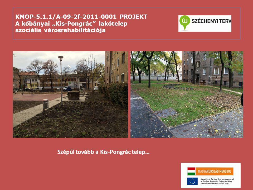 """KMOP-5.1.1/A-09-2f-2011-0001 PROJEKT A kőbányai """"Kis-Pongrác"""" lakótelep szociális városrehabilitációja Szépül tovább a Kis-Pongrác telep…"""