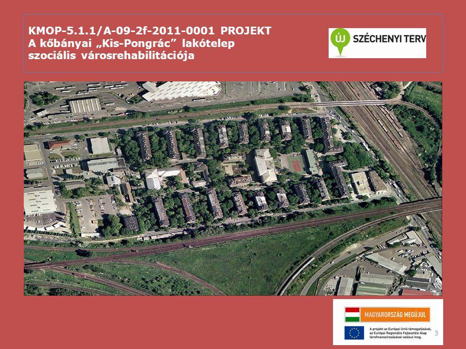 """KMOP-5.1.1/A-09-2f-2011-0001 PROJEKT A kőbányai """"Kis-Pongrác lakótelep szociális városrehabilitációja Szépül tovább a Kis-Pongrác telep…"""