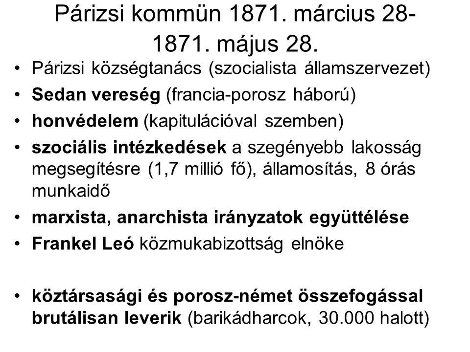 Párizsi kommün 1871. március 28- 1871. május 28. Párizsi községtanács (szocialista államszervezet) Sedan vereség (francia-porosz háború) honvédelem (k
