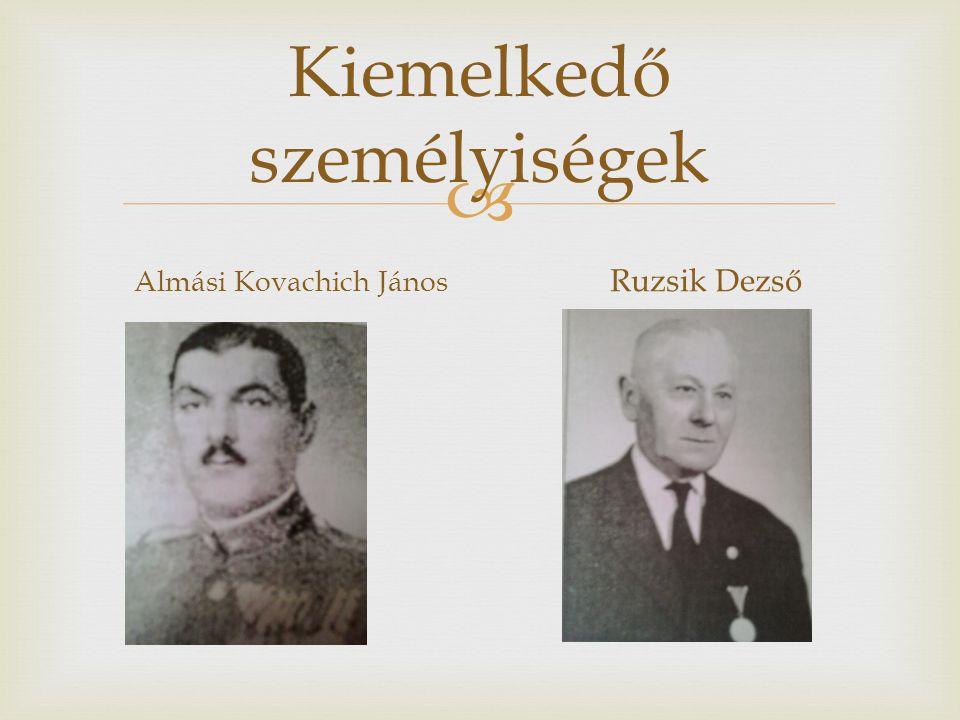  Kiemelkedő személyiségek Almási Kovachich János Ruzsik Dezső