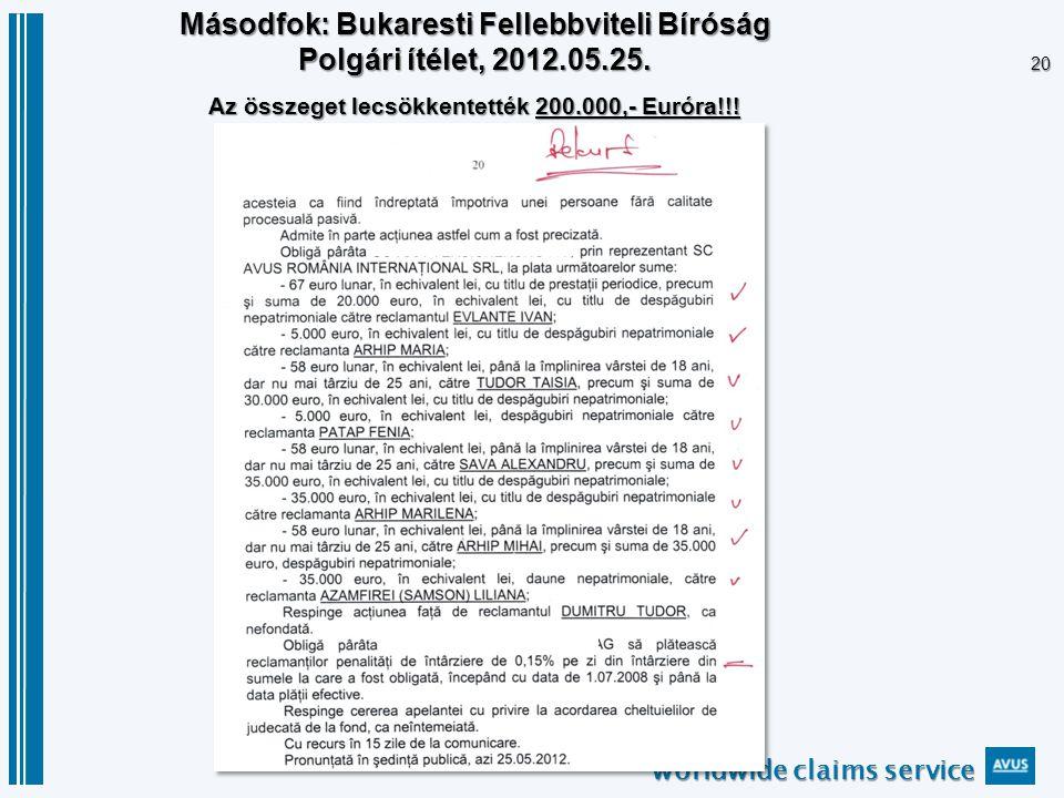 worldwide claims service 20 Másodfok: Bukaresti Fellebbviteli Bíróság Polgári ítélet, 2012.05.25.