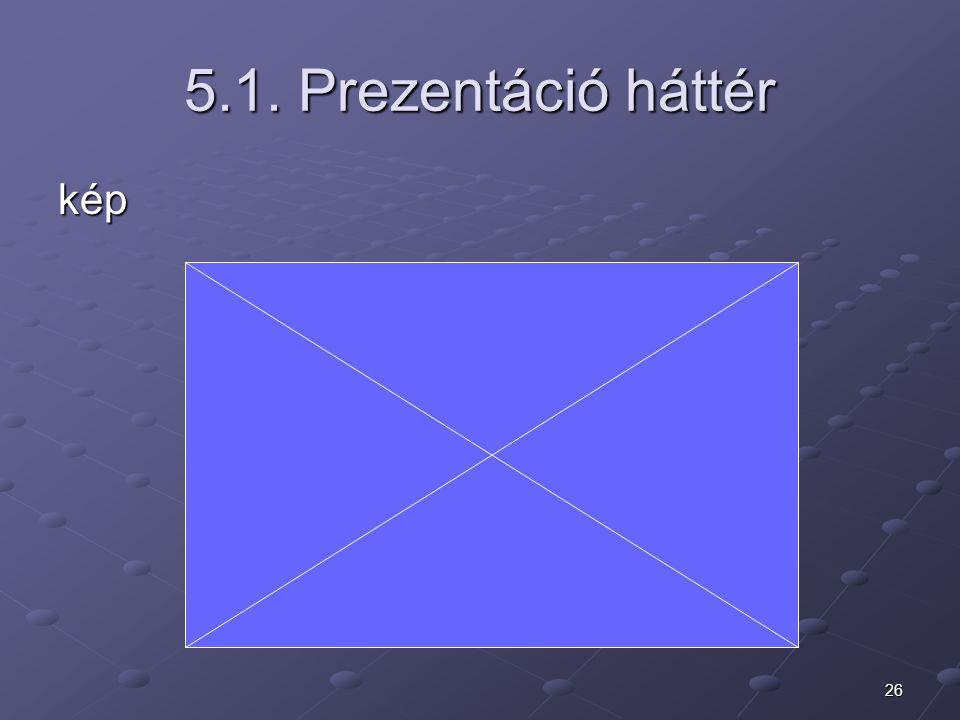 26 5.1. Prezentáció háttér kép