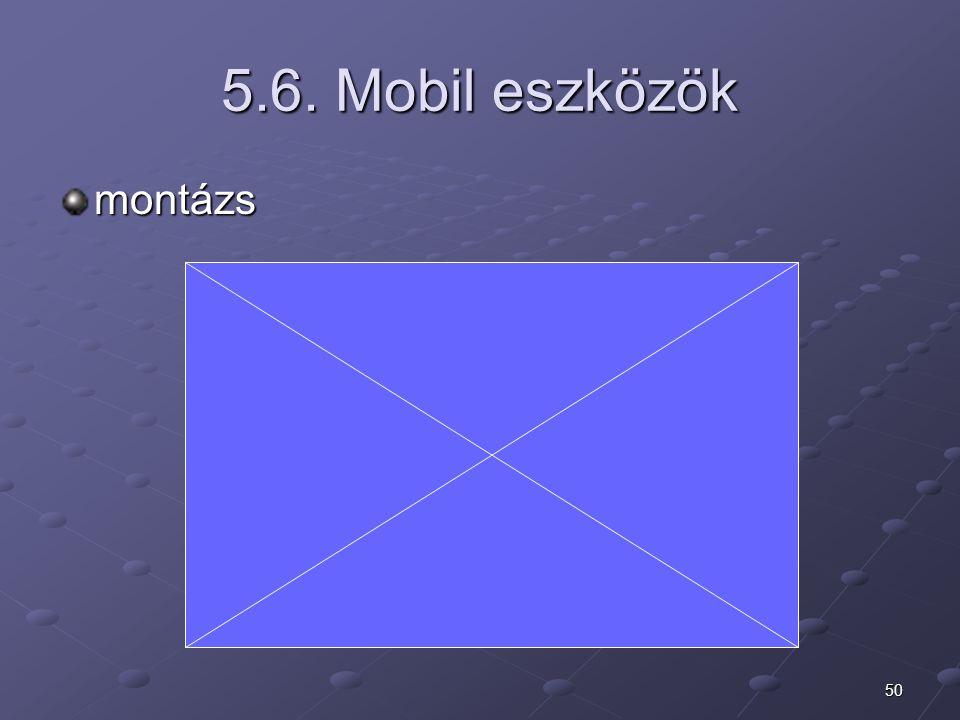 50 5.6. Mobil eszközök montázs