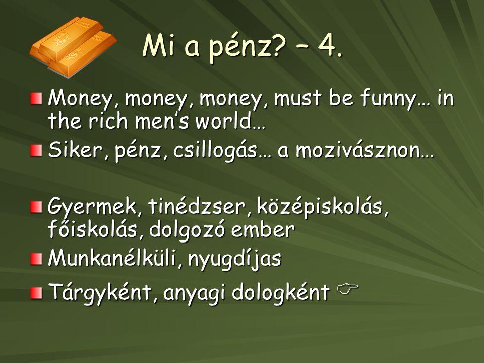 Mi a pénz.– 4.