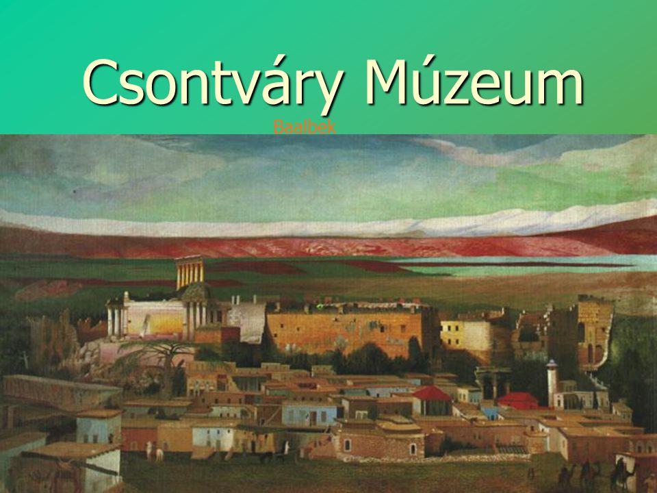 Csontváry Múzeum Baalbek