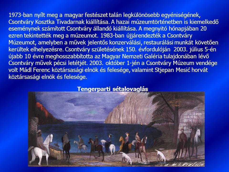 1973-ban nyílt meg a magyar festészet talán legkülönösebb egyéniségének, Csontváry Kosztka Tivadarnak kiállítása. A hazai múzeumtörténetben is kiemelk