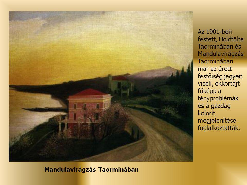Az 1901-ben festett, Holdtölte Taorminában és Mandulavirágzás Taorminában már az érett festőiség jegyeit viseli, ekkortájt főképp a fényproblémák és a gazdag kolorit megjelenítése foglalkoztatták.