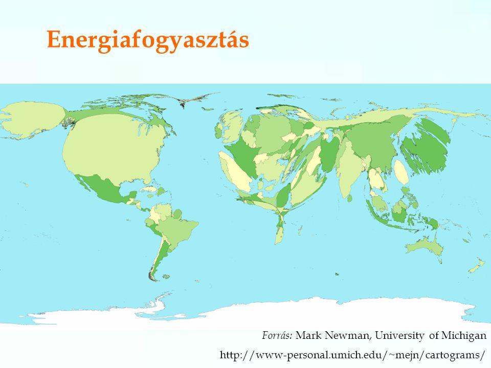 Energiafogyasztás Forrás: Mark Newman, University of Michigan http://www-personal.umich.edu/~mejn/cartograms/