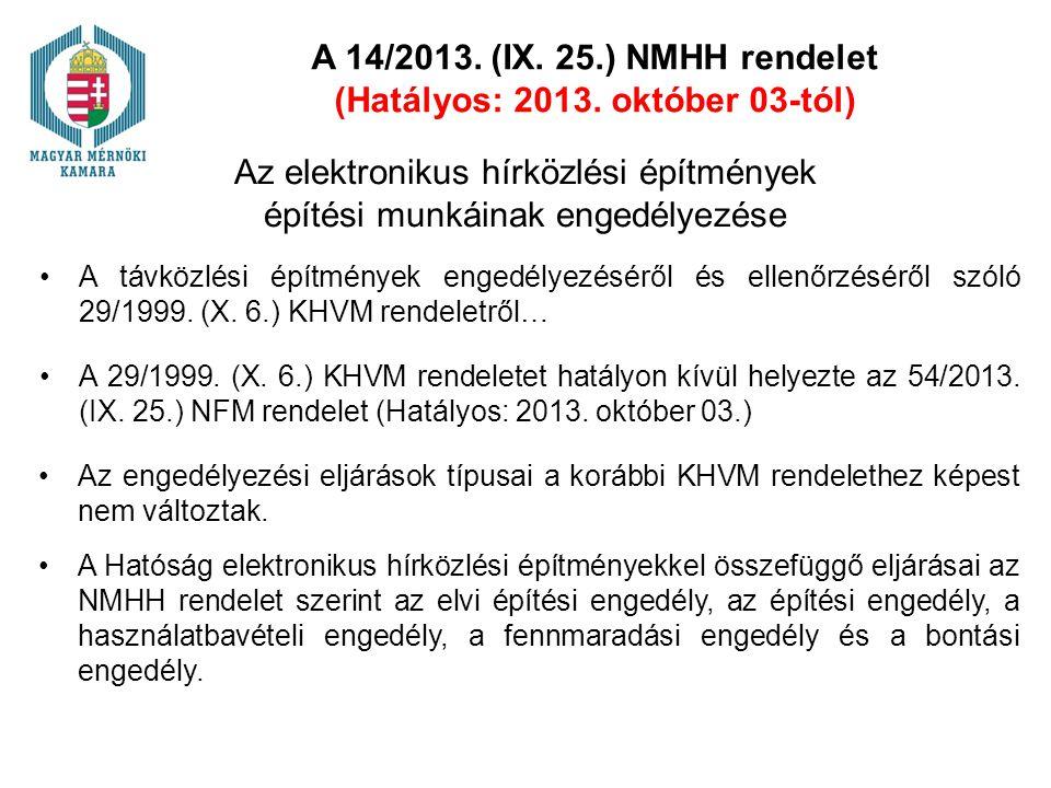 A távközlési építmények engedélyezéséről és ellenőrzéséről szóló 29/1999. (X. 6.) KHVM rendeletről… Az elektronikus hírközlési építmények építési munk