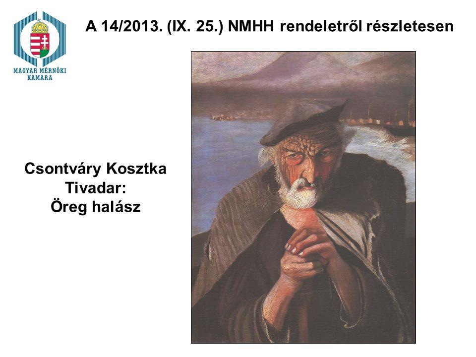A 14/2013. (IX. 25.) NMHH rendeletről részletesen Csontváry Kosztka Tivadar: Öreg halász