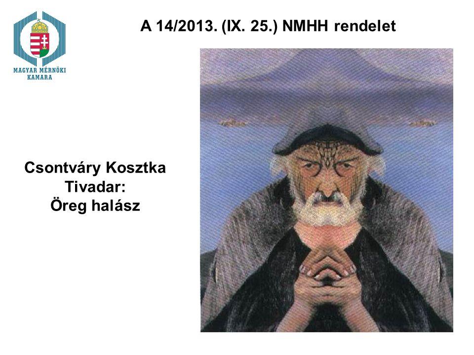 A 14/2013. (IX. 25.) NMHH rendelet Csontváry Kosztka Tivadar: Öreg halász