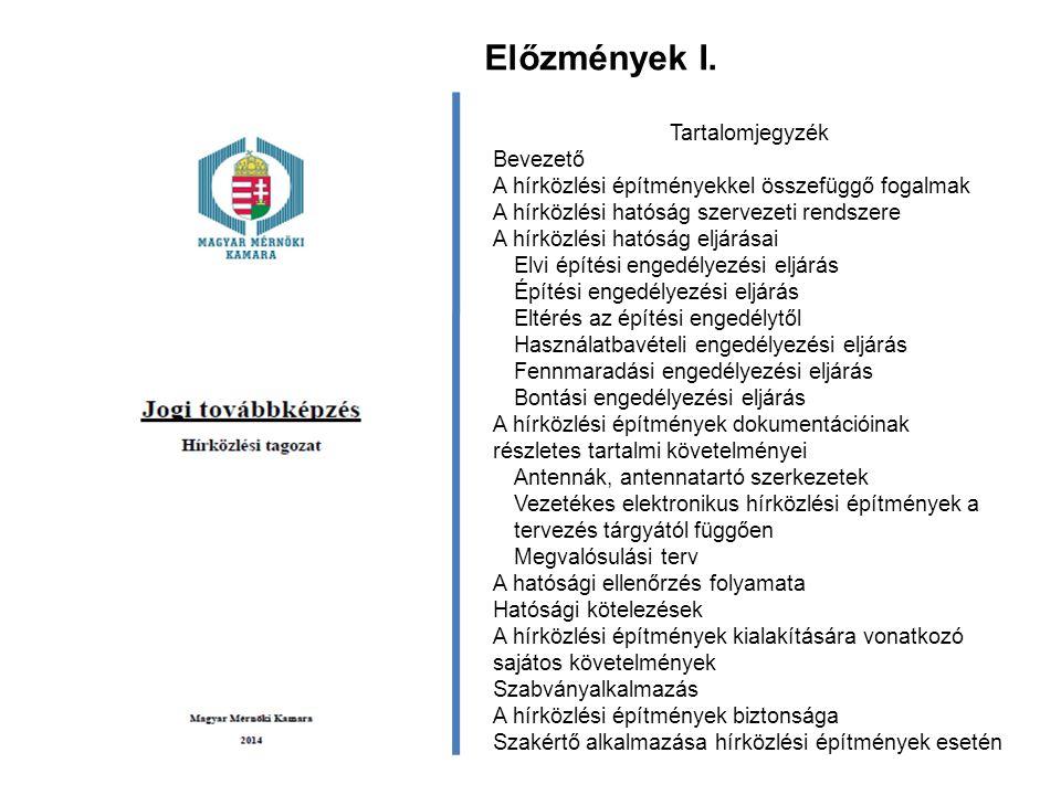 Előzmények I. Tartalomjegyzék Bevezető A hírközlési építményekkel összefüggő fogalmak A hírközlési hatóság szervezeti rendszere A hírközlési hatóság e