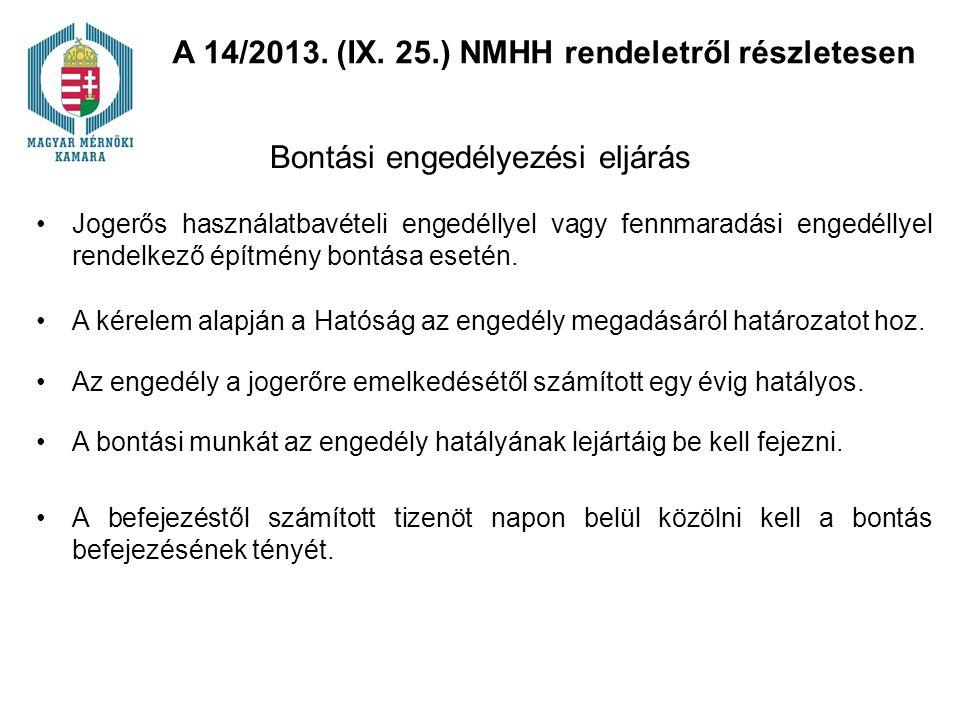 Jogerős használatbavételi engedéllyel vagy fennmaradási engedéllyel rendelkező építmény bontása esetén. Bontási engedélyezési eljárás A 14/2013. (IX.