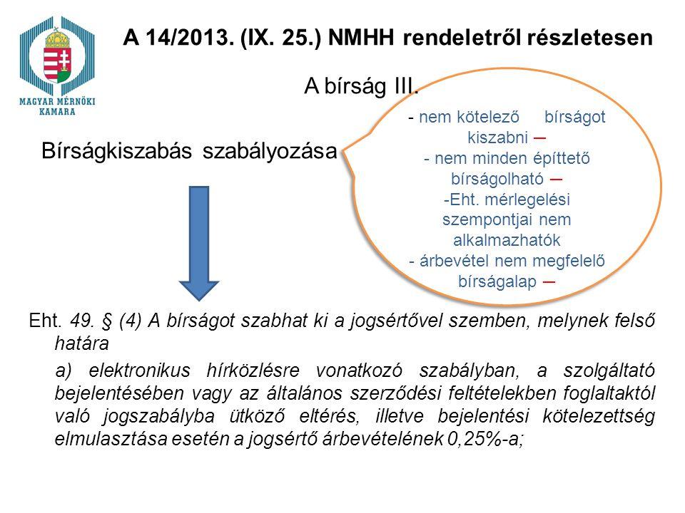Bírságkiszabás szabályozása - nem kötelező bírságot kiszabni ─ - nem minden építtető bírságolható ─ -Eht. mérlegelési szempontjai nem alkalmazhatók -