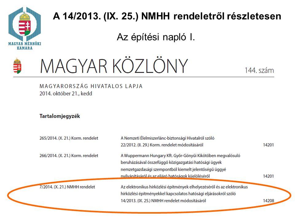 Az építési napló I. A 14/2013. (IX. 25.) NMHH rendeletről részletesen