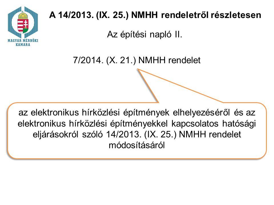 7/2014. (X. 21.) NMHH rendelet az elektronikus hírközlési építmények elhelyezéséről és az elektronikus hírközlési építményekkel kapcsolatos hatósági e