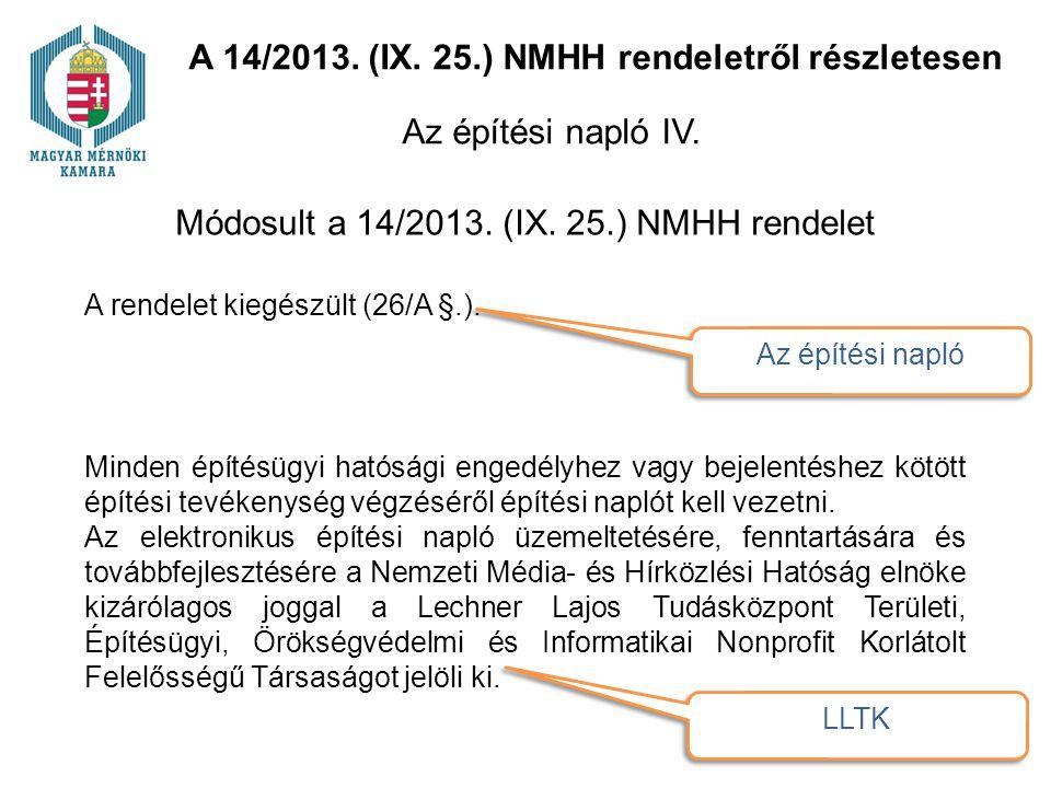 Módosult a 14/2013. (IX. 25.) NMHH rendelet Minden építésügyi hatósági engedélyhez vagy bejelentéshez kötött építési tevékenység végzéséről építési na