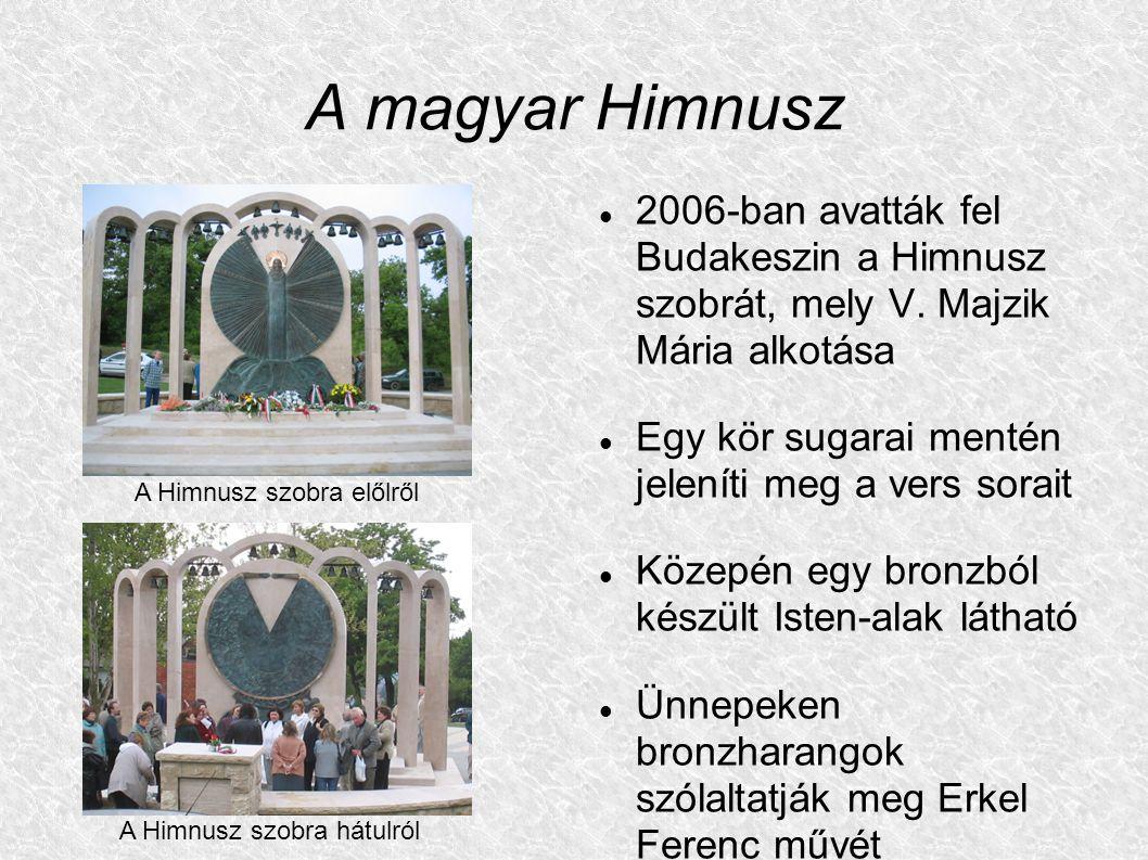 A magyar Himnusz 2006-ban avatták fel Budakeszin a Himnusz szobrát, mely V. Majzik Mária alkotása Egy kör sugarai mentén jeleníti meg a vers sorait Kö