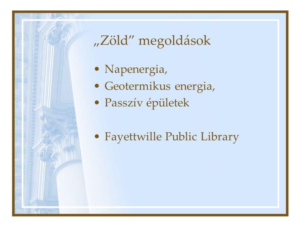 """""""Zöld megoldások Napenergia, Geotermikus energia, Passzív épületek Fayettwille Public Library"""