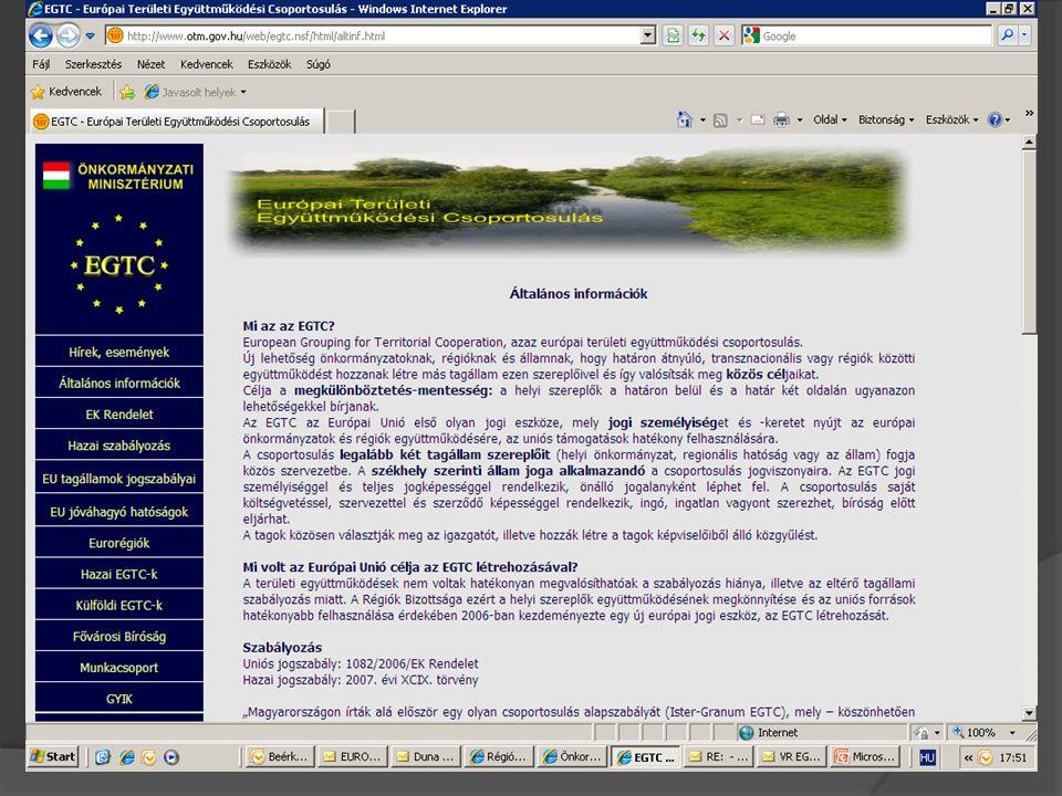 Bejegyzett csoportosulások  Ister-Granum (Magyarország, Szlovákia)  Ung-Tisza-Túr-Sajó (Magyarország, Szlovákia)  Karst-Bodva (Szlovákia, Magyarország)  Amphictyony (Görögo, Ciprus, Olaszország, Franciaország)  Duero-Duoro (Portugália, Spanyolország)  Galicia-Norte Portugal (Portugália, Spanyolország)  Lille-Kostrijk-Tournai (Franciaország, Belgium)  Euroregion Pyrénées-Mediterrannée (Spanyolország, Franciaország)  West-Vlaanderen/Flandre-Dunkuerque-Cote d'Opale (Belgium-Franciaország)  Folyamatban lévő (kb.