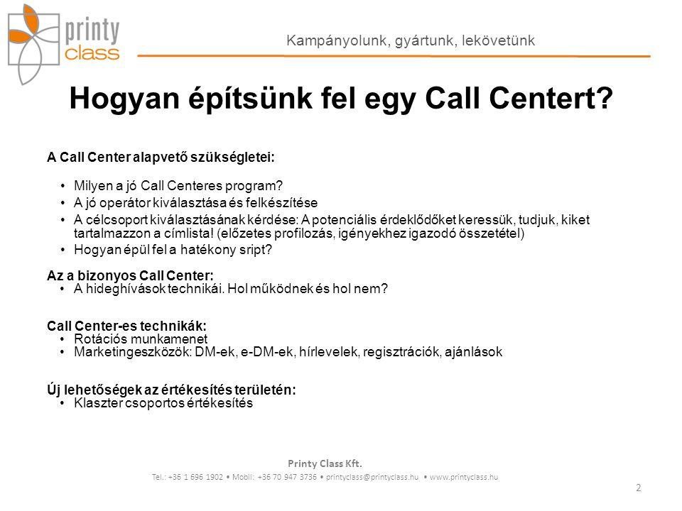 Marketingeszközök DM-ek, e-DM-ek, hírlevelek, regisztrációk, ajánlások Printy Class Kft.