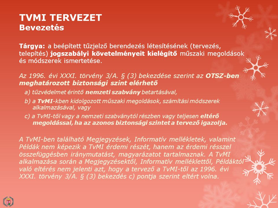 TVMI TERVEZET Bevezetés Tárgya: a beépített tűzjelző berendezés létesítésének (tervezés, telepítés) jogszabályi követelményeit kielégítő műszaki megol