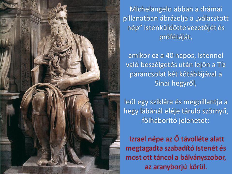 Rachel és Lea finomvonalú, ájtatos és szelid arcú alakjai közt az ülő, a hatalmas Mózes úgy hat, az ülő, a hatalmas Mózes úgy hat, mint egy villámokat