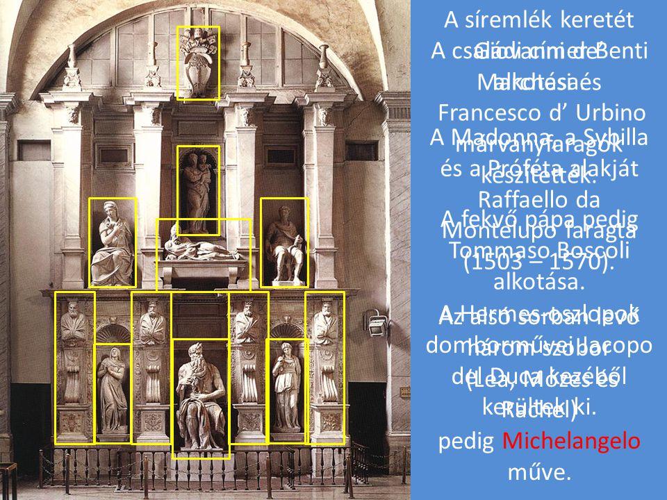 A középső fülkében ül a Mózes szobor. Tőle jobbra Rachel, balra pedig Lea szobra áll. A párkány fölött négy pillér ível a magasba. A pillérek közötti