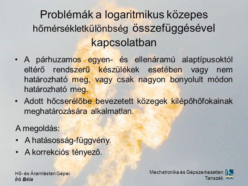 Problémák a logaritmikus közepes hőmérsékletkülönbség összefüggésével kapcsolatban A párhuzamos egyen- és ellenáramú alaptípusoktól eltérő rendszerű k
