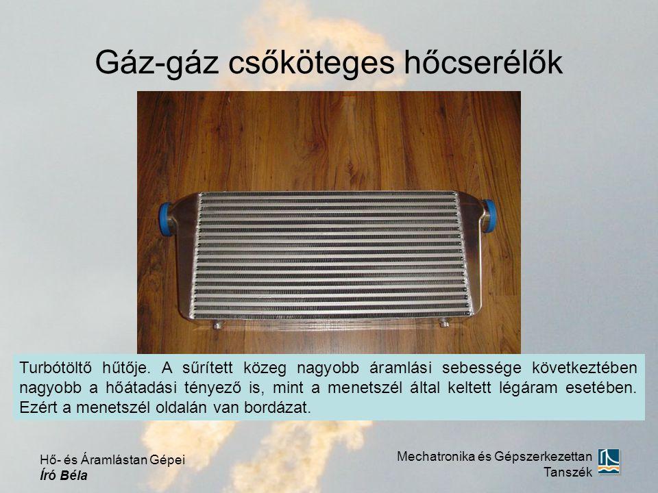 Gáz-gáz csőköteges hőcserélők Mechatronika és Gépszerkezettan Tanszék Hő- és Áramlástan Gépei Író Béla Turbótöltő hűtője. A sűrített közeg nagyobb ára