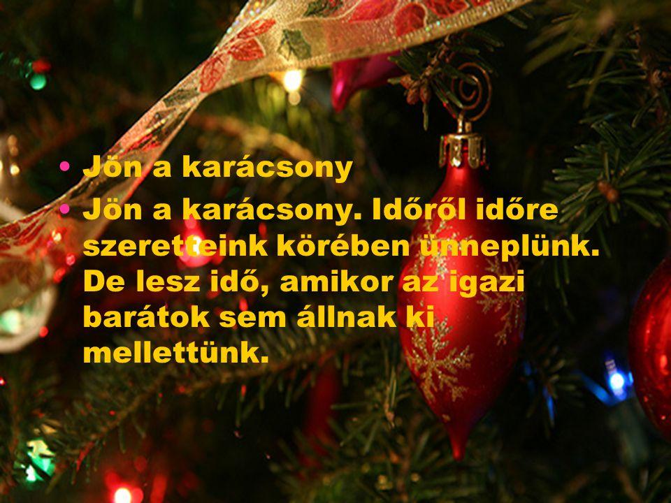 Jézus születését ma újra átélni a cél Emberek eszméiben, advent múltán, Roráték hamva alatt, s kiáltani: él A Messiás, s karácsony színe alatt Megbúji