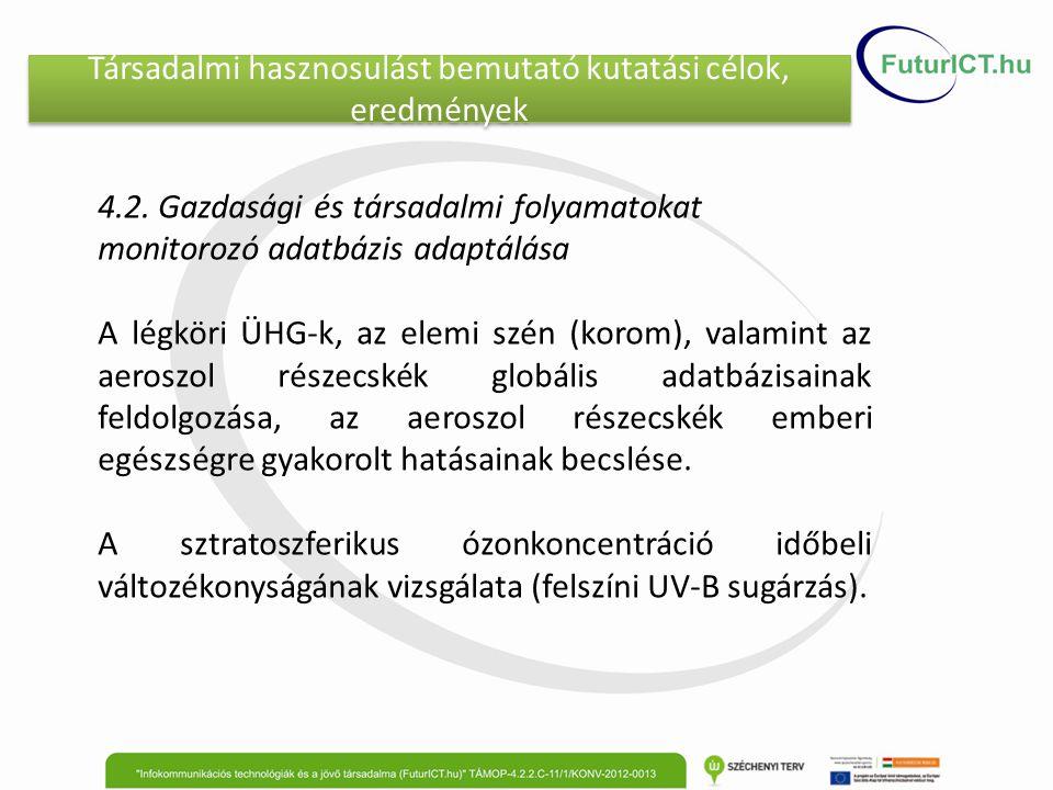 Társadalmi hasznosulást bemutató kutatási célok, eredmények 4.2.