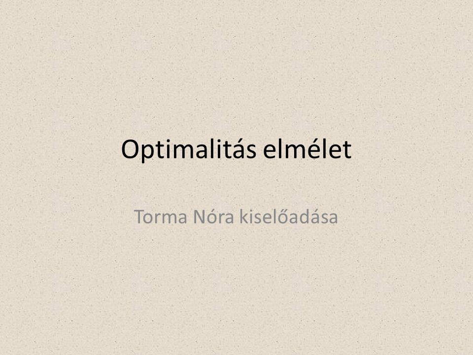 Optimalitás elmélet Torma Nóra kiselőadása