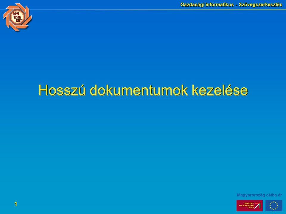 Gazdasági informatikus - Szövegszerkesztés 1 Hosszú dokumentumok kezelése