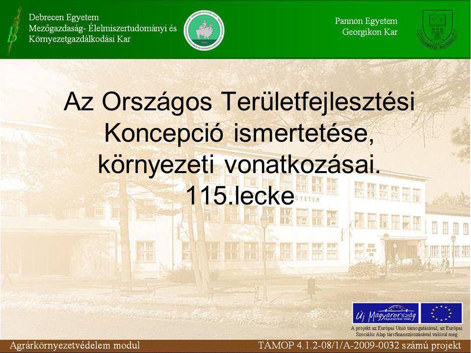 Országos Területfejlesztési Koncepció Előzmények: A Magyar Köztársaság Országgyűlése 1996.