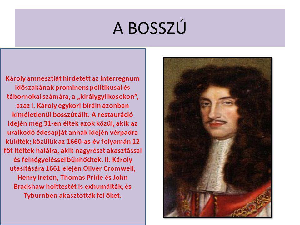 """A BOSSZÚ Károly amnesztiát hirdetett az interregnum időszakának prominens politikusai és tábornokai számára, a """"királygyilkosokon"""", azaz I. Károly egy"""